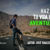 ¡Haz de tu vida una aventura!