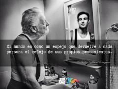 El mundo es como un espejo…