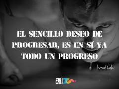 El sencillo deseo de progresar…