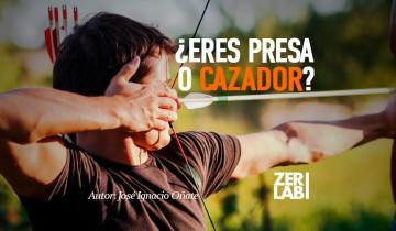 ¿Eres presa o cazador?