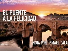 El Puente Hacia la Felicidad