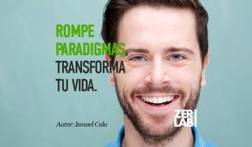 Rompe paradigmas, transforma tu vida