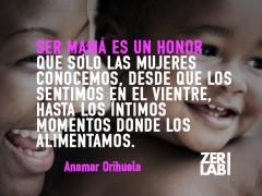 Ser mamá es un honor…