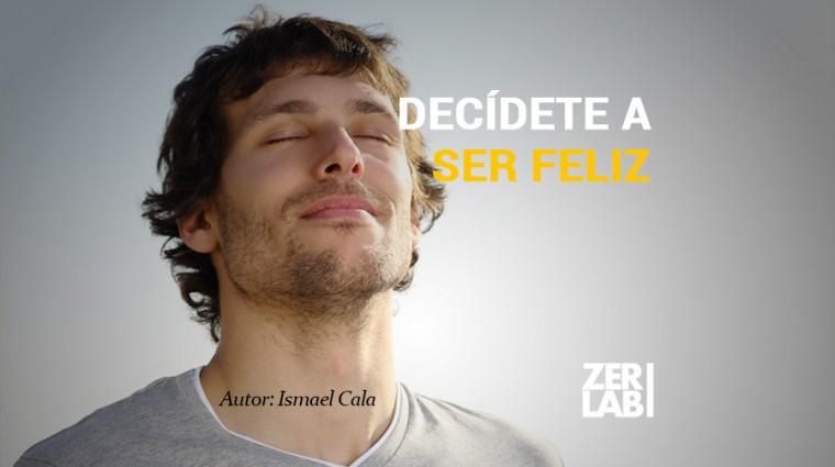 Decide ser feliz…