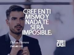 Cree en ti mismo y nada te será imposible